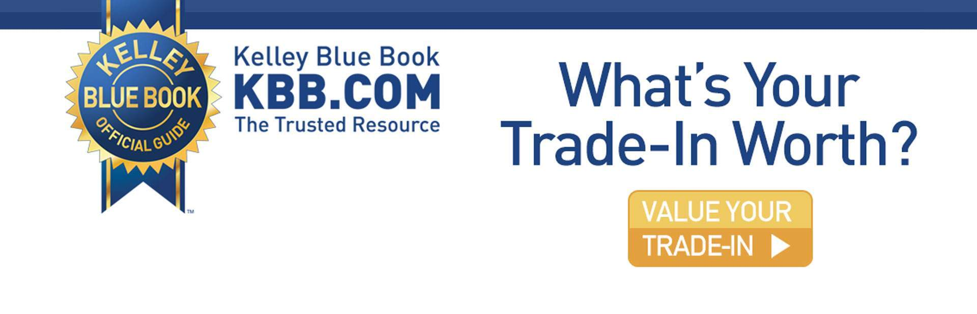 Kelly Blue Book Trade In Value >> Value Your Trade