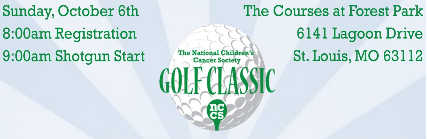 Golf ball with text saying The National Children's Cancer Society Golf Classic - Sunday, October 6th, 8:00am Registration, 9:00am shotgun start. The Courses at Forest Park, 6141 Lagoon Drive, St. Louis, MO 63112