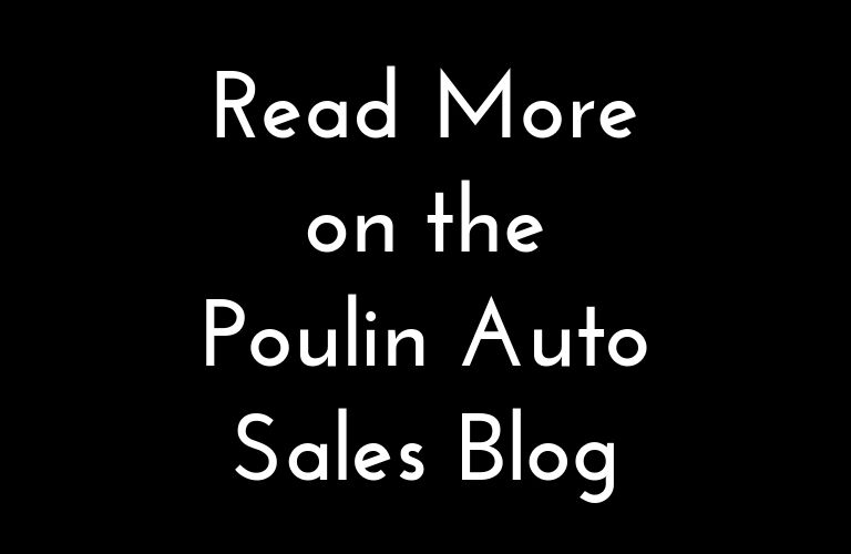 Read more on the Poulin Auto Sales Blog