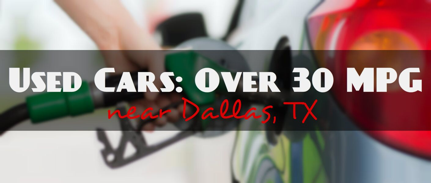Used Luxury Cars with over 30 MPG near Dallas, TX