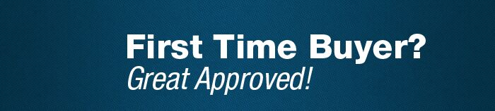 First Time Buyer? Get approved!