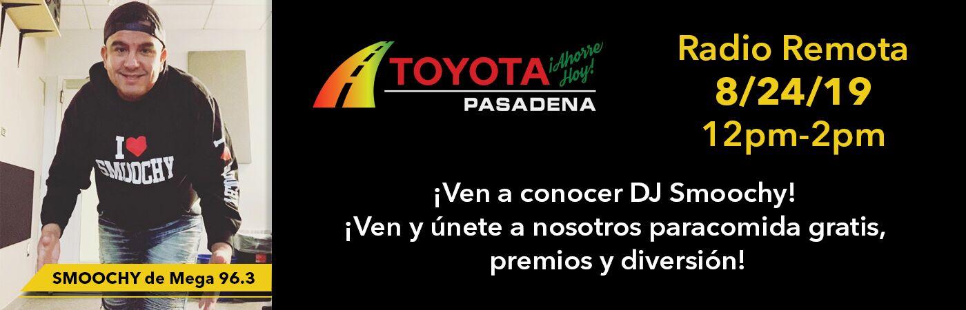 Toyota Pasadena Radio Remota DJ Smoochy de Mega este 24 de Agosto