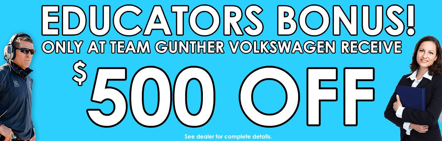 Team Gunther Volkswagen Educators Bonus in Daphne AL is $500 off, see dealer for details