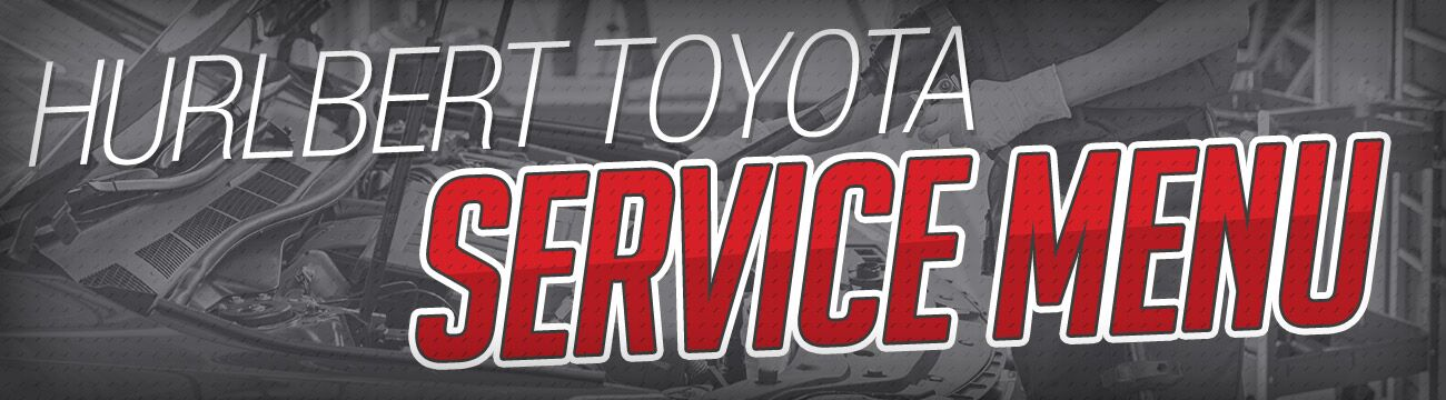 Hurlbert Toyota Service Menu - Epping, NH maintenance