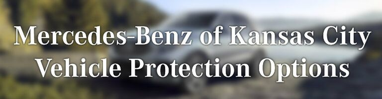 Mercedes-Benz of Kansas City vehicle protection options