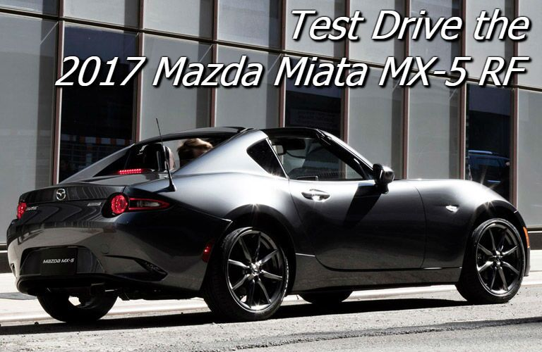 where can you test drive the 2017 mazda mx-5 miata rf in fond du lac?