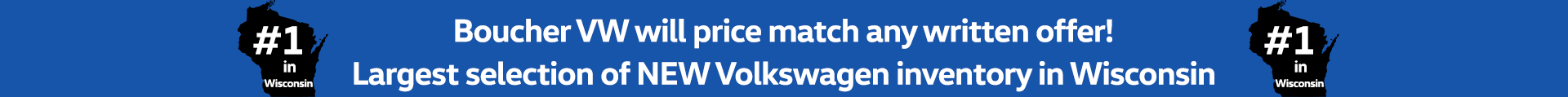 Boucher VW will price match any written offer!