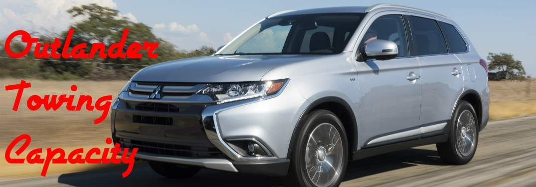 Mitsubishi Outlander Towing Capacity