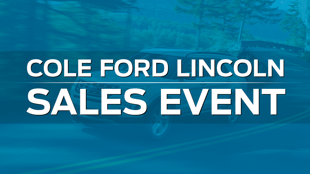 2017 Cole Ford Lincoln Sales Event