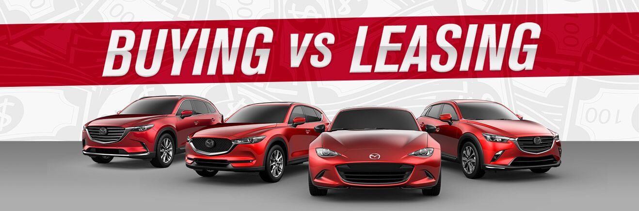 Buying Vs. Leasing - Bert Ogden Mission Mazda - Mission, TX