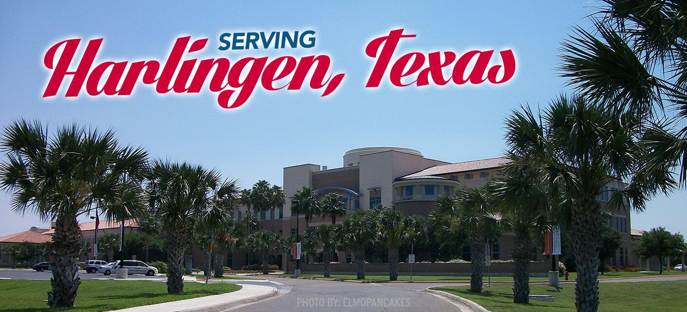 Serving Harlingen, Texas