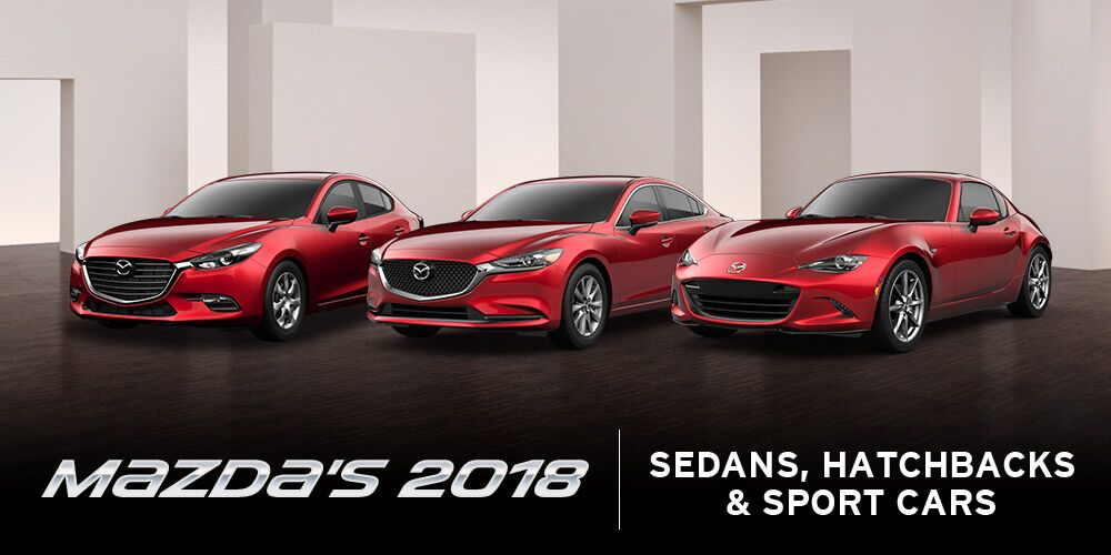 2018 Mazda Sedans Hatchbacks Sports Cars
