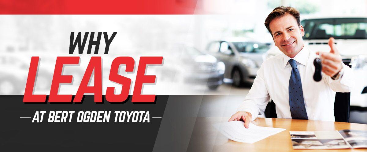 Bert Ogden Harlingen >> Why Lease Bert Ogden Toyota Harlingen Tx