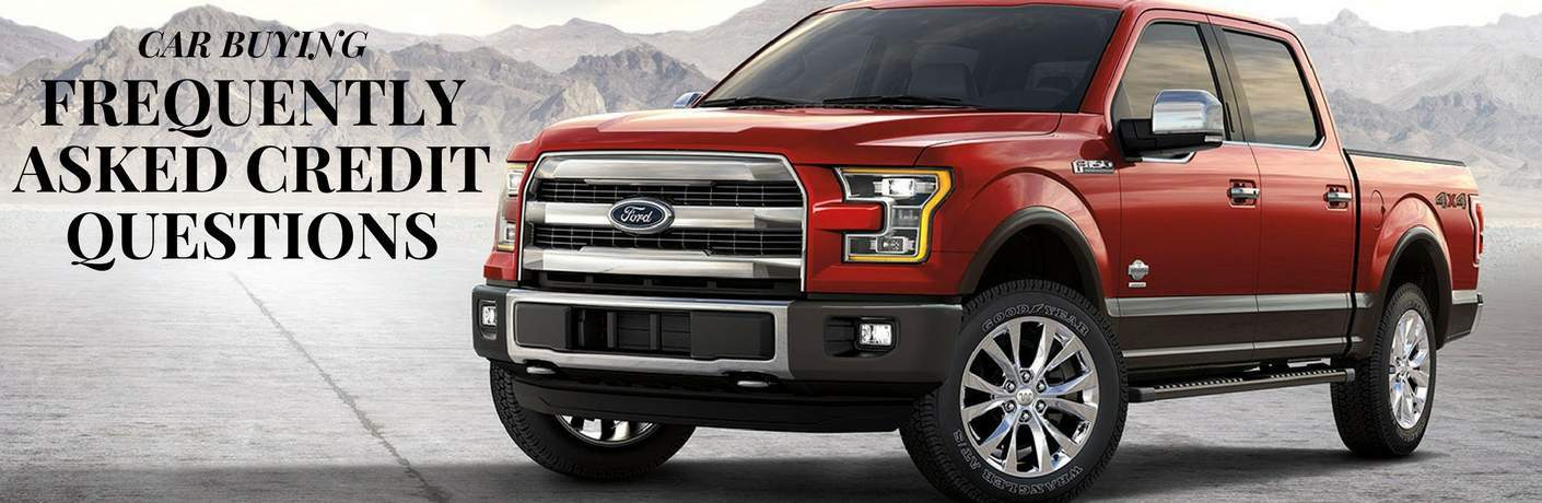 Car Buying Frequently Asked Credit Questions Title and Red 2017 Ford F-150