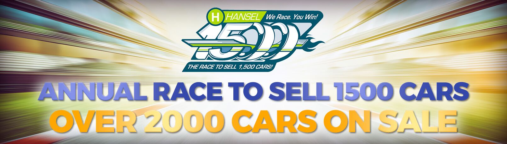 Hansel 1500 Annual race to sell 1500 cars, over 2000 cars on sale!