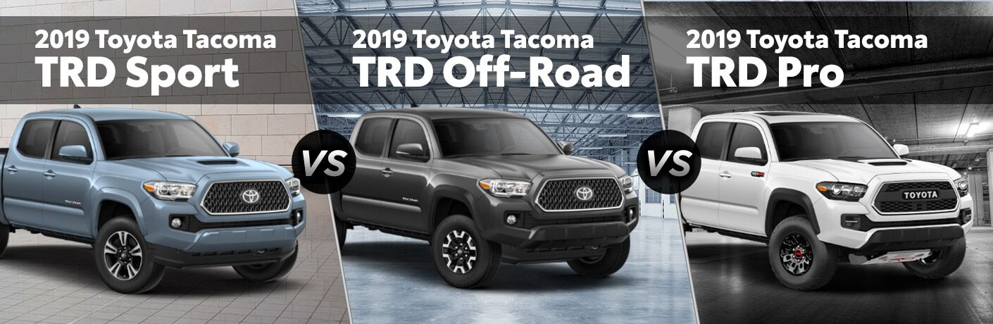2019 Toyota Tacoma TRD Sport vs TRD Off-Road vs TRD Pro