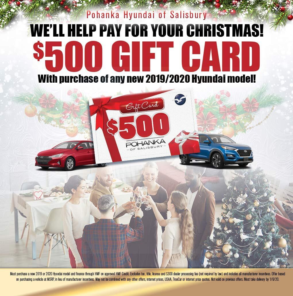 Christmas $500 Gift Card | Pohanka Hyundai Of Salisbury