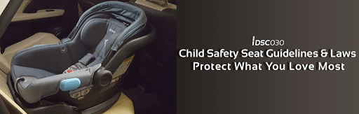 Child Safety Seat Guidelines and Laws