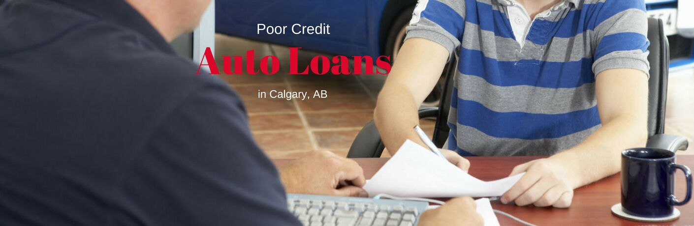 Poor Credit Auto Loans in Calgary, AB, text on an image of a young man signing paperwork at a car dealership