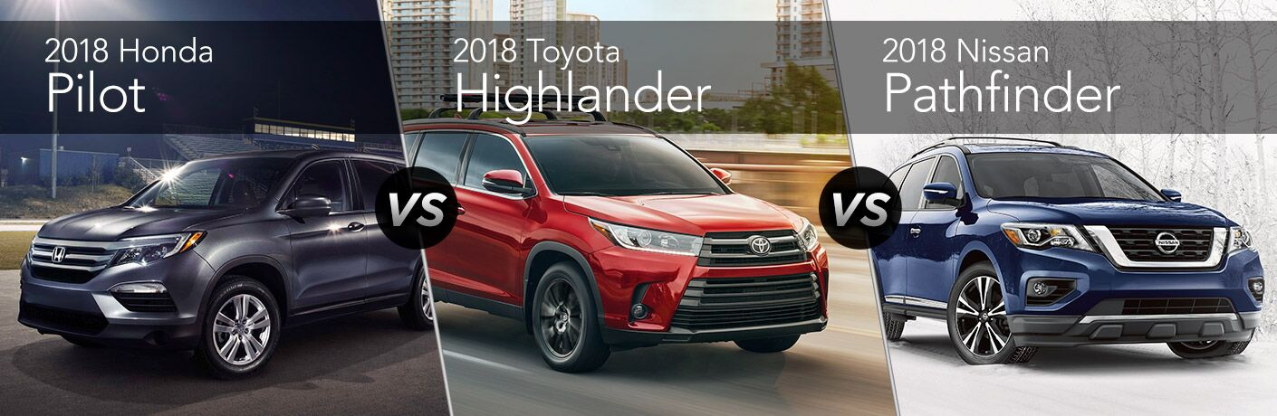 Comparison image of a gray 2018 Honda Pilot, a red 2018 Toyota Highlander, and a blue 2018 Nissan Pathfinder