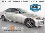 2015 Lexus IS 250 *F SPORT PKG, BLIND SPOT ALERT, BACKUP-CAMERA, CLIMATE SEATS, MOONROOF, 18-INCH WHEELS, PUSH BUTTON START, BLUETOOTH PHONE & AUDIO