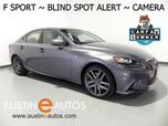 2016 Lexus IS 200t *F SPORT, BLIND SPOT ALERT, BACKUP-CAMERA, MOONROOF, CLIMATE SEATS, HEATED STEERING WHEEL, BLUETOOTH