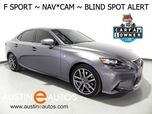 2016 Lexus IS 350 *F SPORT, NAVIGATION, BLIND SPOT ALERT, BACKUP-CAMERA, MOONROOF, CLIMATE SEATS, BLUETOOTH PHONE & AUDIO