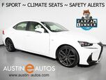 2017 Lexus IS Turbo F Sport *BLIND SPOT ALERT, COLLISION ALERT w/BRAKE ASSIST, ADAPTIVE CRUISE, BACKUP-CAMERA, CLIMATE SEATS, MOONROOF, BLUETOOTH PHONE & AUDIO