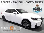 2017 Lexus IS Turbo F Sport *NAVIGATION, BLIND SPOT ALERT, COLLISION & LANE DEPARTURE ALERT, SCOUT GPS, ADAPTIVE CRUISE, BACKUP-CAMERA, MOONROOF, CLIMATE SEATS, BLUETOOTH
