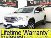 GMC Acadia SLT 2ND ROW CAPTAIN CHAIRS BLIND SPOT ASSIST REAR CAMERA REAR PARKING AID 2018