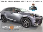 2018 Lexus NX 300 F Sport *NAVIGATION, COLLISION ALERT w/BRAKING, BLIND SPOT & LANE DEPARTURE ALERT, ADAPTIVE CRUISE, BACKUP-CAMERA, MOONROOF, CLIMATE SEATS, POWER LIFTGATE, BLUETOOTH